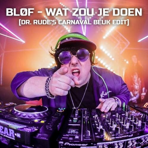 Blof - Wat Zou Je Doen (Dr. Rude's Carnaval Beuk Edit) [FREE DOWNLOAD]
