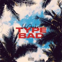TYPE BAD