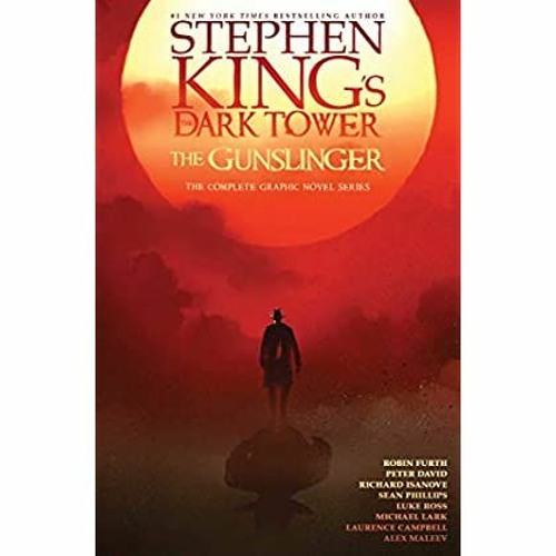 <(READ)^ Stephen King's The Dark Tower: The Gunslinger: The Complete Graphic Novel Series Free Onli