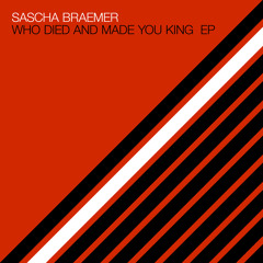 PREMIERE - Sascha Braemer ft.Dom Fricot - Who Died and Made You King (FedeleRevenge Mix)(Systematic)