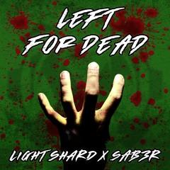 Light Shard & SAB3R - Left For Dead