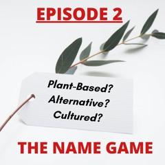 EP. 2 - THE NAME GAME
