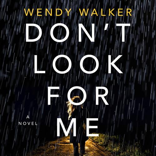 Don't Look for Me by Wendy Walker, audiobook excerpt