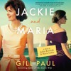Download JACKIE AND MARIA by Gill Paul Mp3
