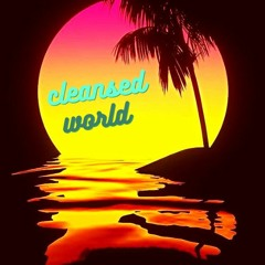 Cleansed World (Prod.Nonzo)