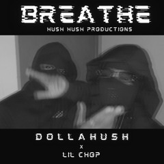 Dolla Hush - Breathe (ft. Lil Chop)