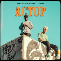 ACTUP (feat. JAHMED)