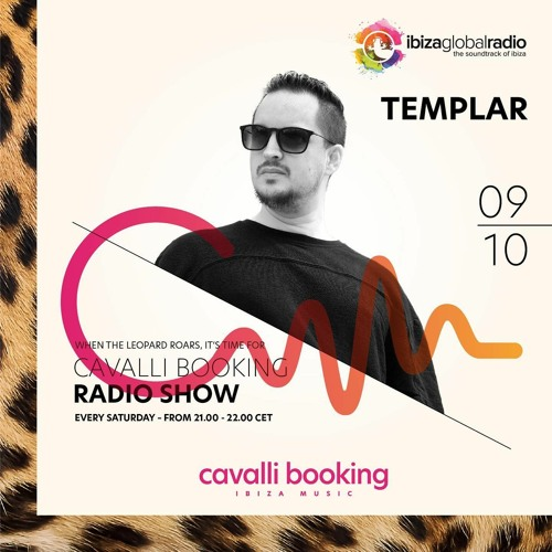 Cavalli Booking Radio Show - TEMPLAR - 069 - IBIZA GLOBAL RADIO