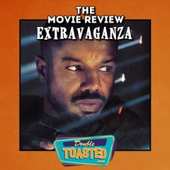 THE MOVIE REVIEW EXTRAVAGANZA - 04 - 27 - 2021