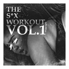 The S*X WORKOUT VOL.1