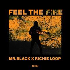 MR.BLACK X Richie Loop - Feel The Fire (Housemad Remix)