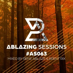 Ablazing Sessions 063 with Rene Ablaze & Brent Rix