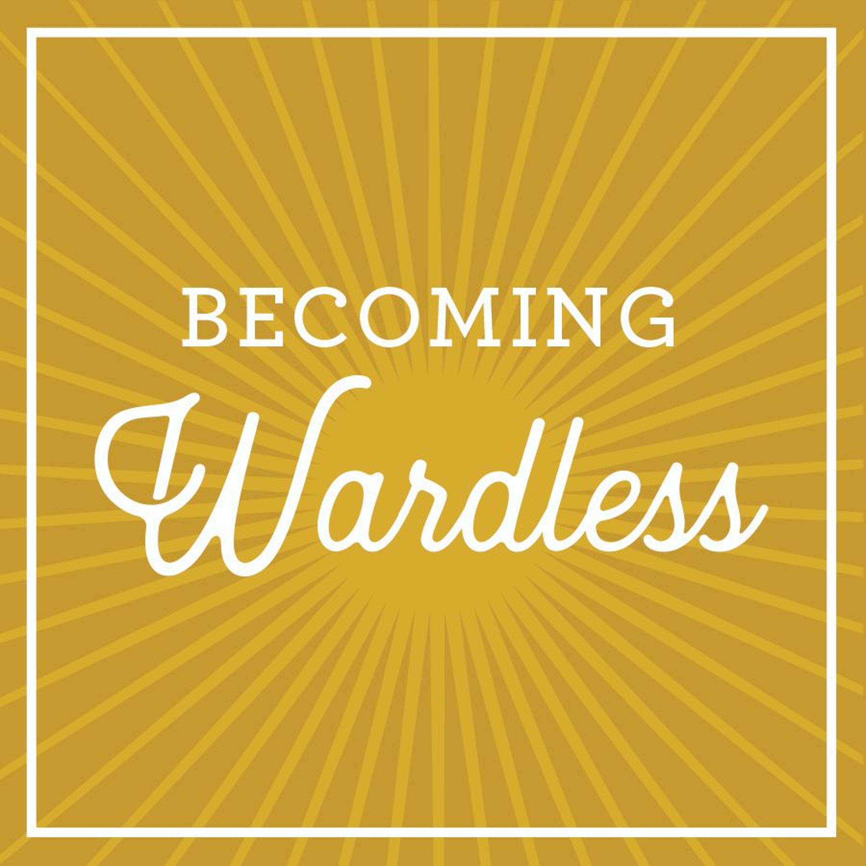 Becoming Wardless: Kristin C