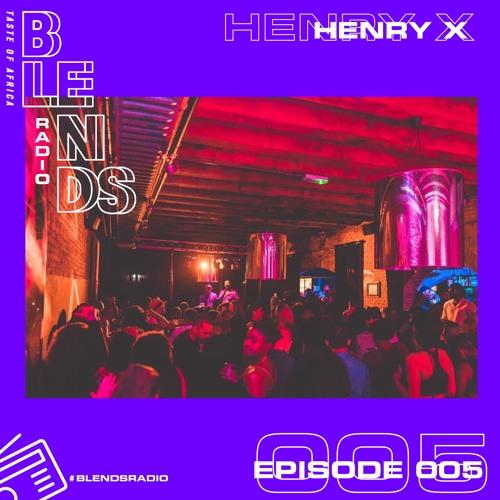 Henry X Presents Blends Radio 005