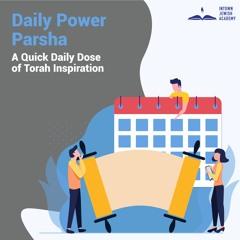 Daily Power Parsha 6.18.21 (Chukat)