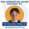 Download EP43 - The Amazing Power Of Demartini Method - The Demartini Show Mp3