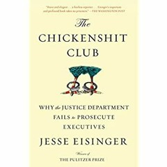 ^READ) The Chickenshit Club Why the Justice Department Fails to Prosecute Executives download ebook