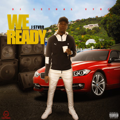 J Stvrr X Dj Lethal Vybz - We Ready (Radio edit)We Ready Riddim