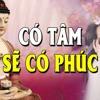 Đêm Khó Ngủ Nghe Phật Dạy Người Thiện Tâm Ắt Hưởng Phúc Lành, Để Đức Về Sau - Thanh Tịnh Đạo
