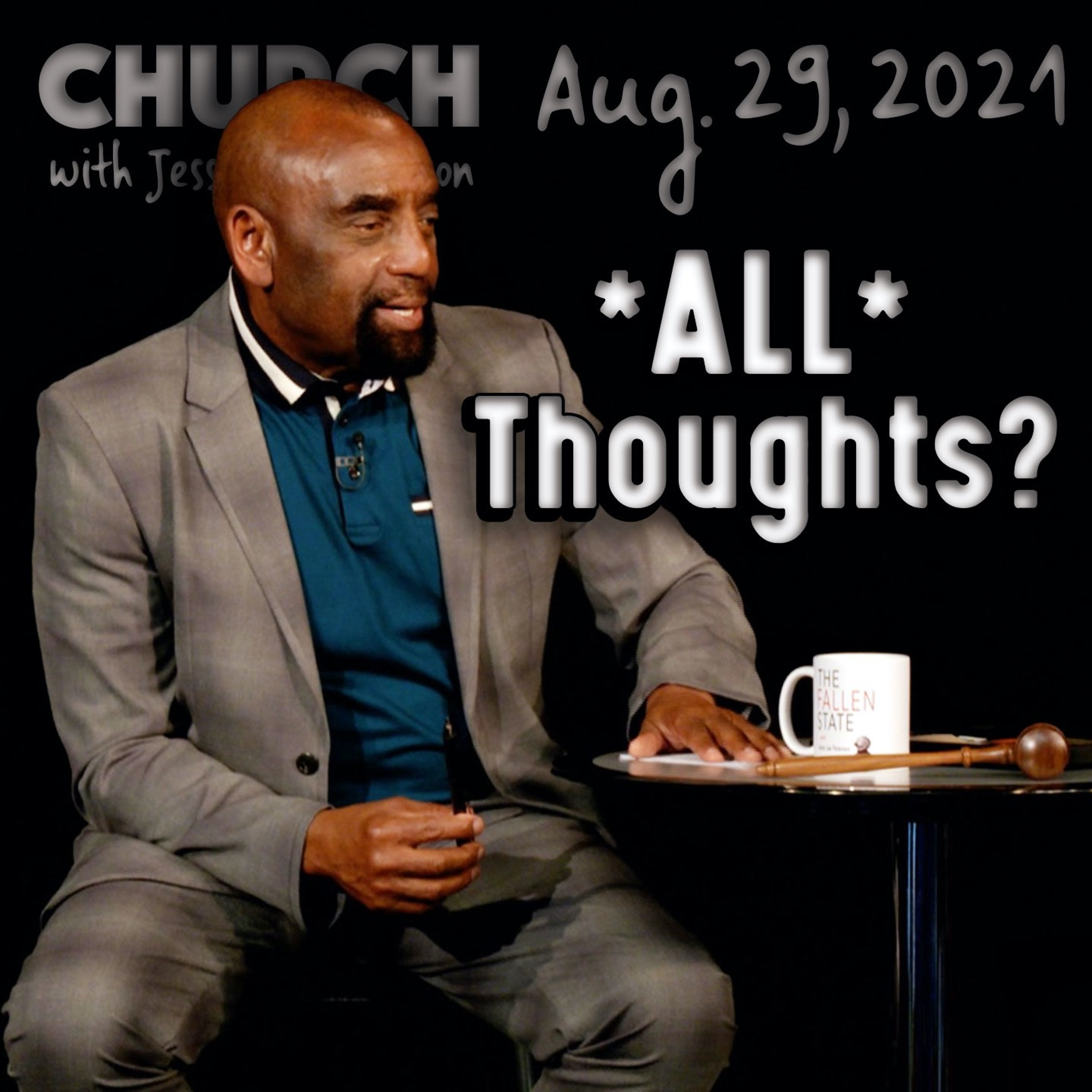 08/29/21 Are You Absolutely Convinced All Thoughts Are Lies? (Church)
