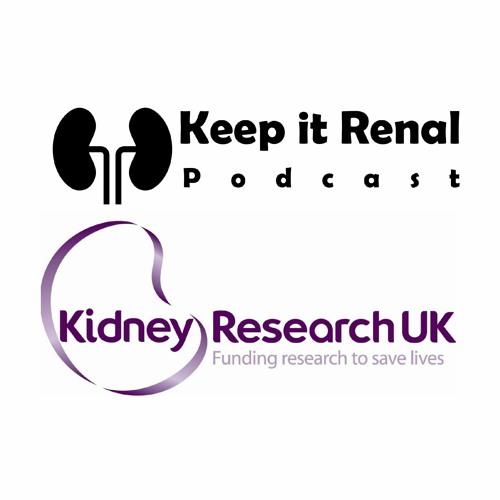 Keep it Renal Episode 15 Moin Saleem Wendy Cook