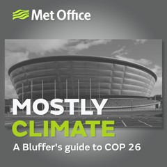 Mostly Climate: A Bluffer's Guide To COP 26