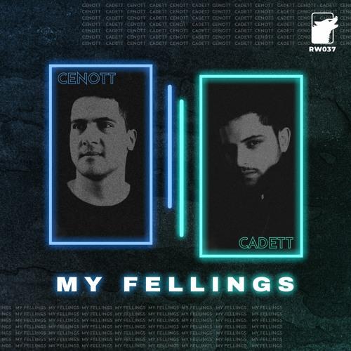 CENOTT & Cadett - My Fellings