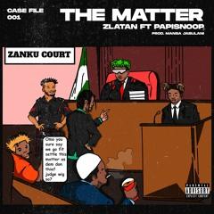 Zlatan - The Matter (feat. Papisnoop)