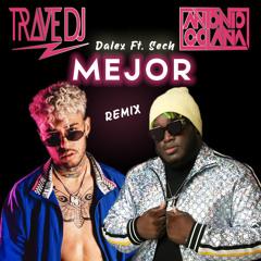 Dalex Ft. Sech - Mejor (Trave DJ & Antonio Colaña Remix)