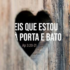 Ap 3:20-21 - Eis Que Estou À Porta E Bato