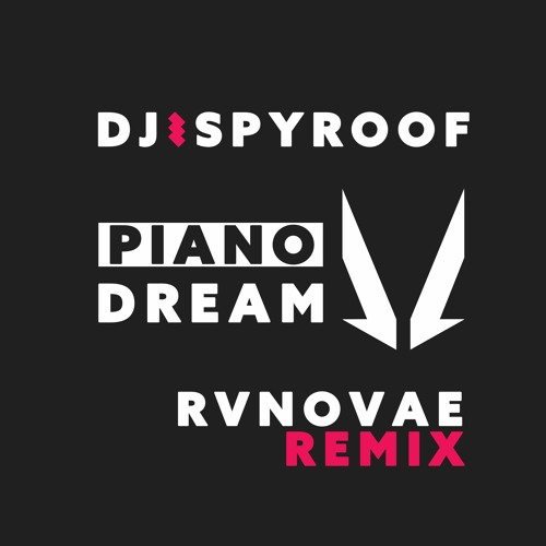 DJ Spyroof - Piano Dream (RvNovae Remix)