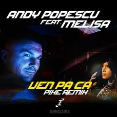 Andy Popescu feat. Melisa - Ven Pa Ca (P!KE Remix)