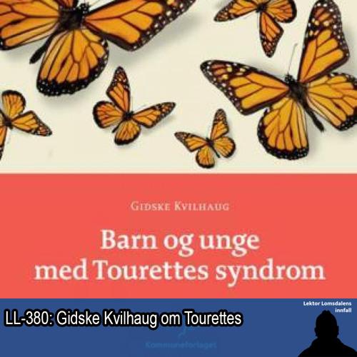 LL-380: Gidske Kvilhaug om Tourettes syndrom