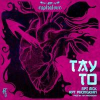 Rapitalove EP  Tay To - RPT MCK x RPT PhongKhin (Prod. by RPT PhongKhin)