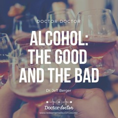 DD #221 - Alcohol: The Good, the Bad, and What to Do About It