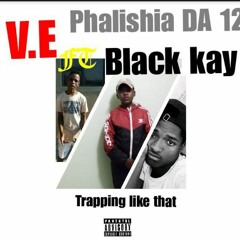 V.E_-_Trapping Like That ft Phalishia DA 12 & Black Kay