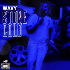 Wavy - Stone Cold