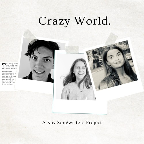 Crazy World - Written by Sophia Coutts, Evie Gofman and Aaron Buckley