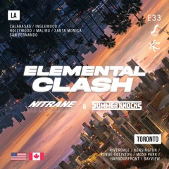Elemental Sound Show E33 - Elemental Clash - TOR VS LA Ft. DJ Nitrane