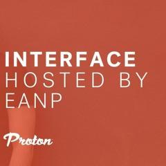 EANP INTERFACE Ep#21 @ PROTON RADIO