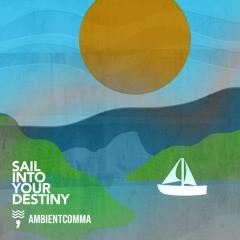 Sail Into Your Destiny