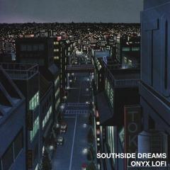 southside dreams