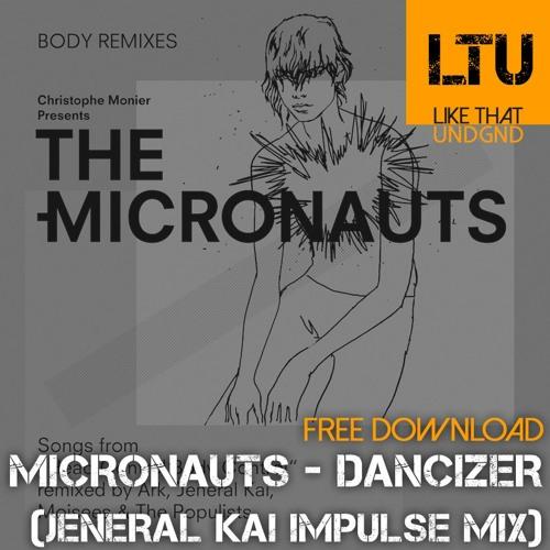 Free Download: The Micronauts - Dancizer (Jeneral Kai Impulse Mix)