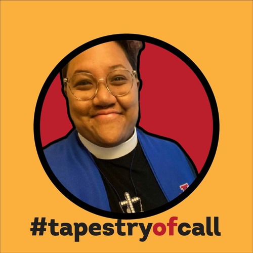 S4E2: #TapestryofCall Our Balm is our Wholeness(Rev Kelsey Brown)