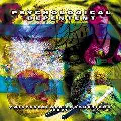 Twistedreload - Psychological Depentent