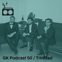 GK Podcast 50 / Trinidad