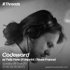 Codeword w/ Felix Fleer (Threads Radio - 6 Sep 20)