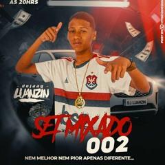 SET MIXADO 002 - DJ LUANZIN DO K11 ( É SOBRE ISSO )
