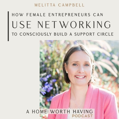 How female entrepreneurs can use networking to consciously build their support & success circle.