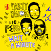 Download Party Favor - Wait A Minute (feat. A$AP Ferg & Juicy J) Mp3